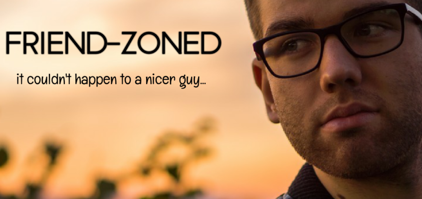 Friend-Zoned: It couldn't happen to a nicer guy…
